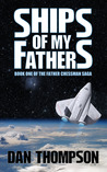 Ships of My Fathers (Father Chessman Saga, #1)