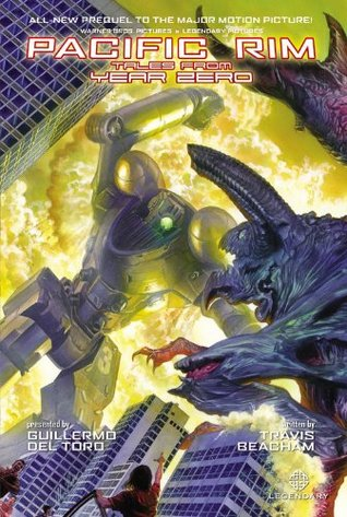 Ebook Pacific Rim: Tales From Year Zero by Travis Beacham DOC!