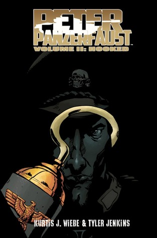 Peter Panzerfaust, Vol. 2: Hooked