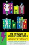 The Monsters In Your Neighborhood by Jesse Petersen