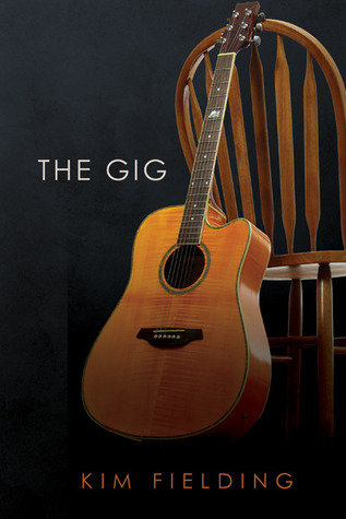 The Gig by Kim Fielding