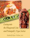 Easing Into the Bhagavad Gita and Patanjali's Yoga Sutras by Kimberly Beyer-Nelson