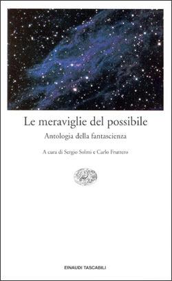 Le meraviglie del possibile: Antologia della Fantascienza
