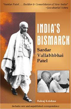 India's Bismarck-Sardar Vallabhbhai Patel