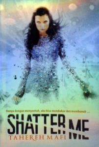 Shatter Me (Shatter Me, #1) - Terjemahan