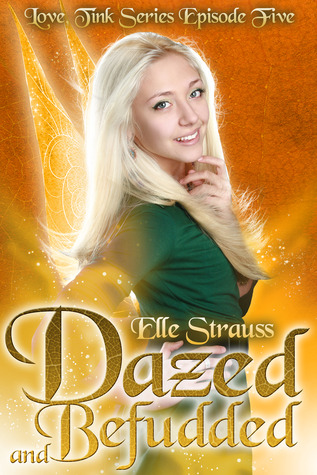 Dazed & Befuddled by Elle Strauss