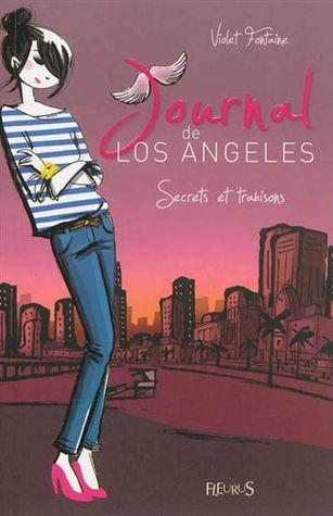 Secrets et trahisons (Journal de Los Angeles #3)