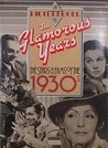 The Glamorous Years: The Stars & Films Of The 1930's