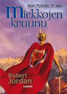 Miekkojen kruunu (Ajan pyörä, #17)
