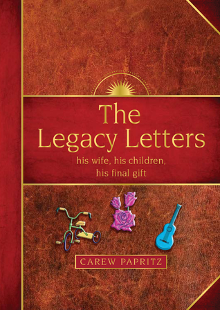 The Legacy Letters: his Wife, his Children, his Final Gift