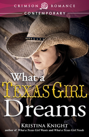 What a Texas Girl Dreams(Texas Wishes 3)