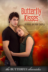 Butterfly Kisses (The Butterfly Chronicles, #2)