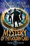 The Mystery of the Golden Card by Garth Nix