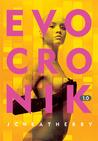 Evocronik 1.0 by J.C. Weatherby