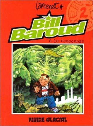 Bill Baroud à la rescousse (Bill Baroud #2)