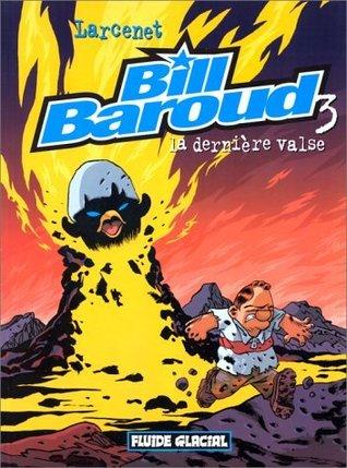 La dernière valse (Bill Baroud, #3)
