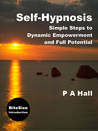 Self-Hypnosis by P.A. Hall