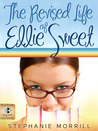 The Revised Life of Ellie Sweet (Ellie Sweet, #1)