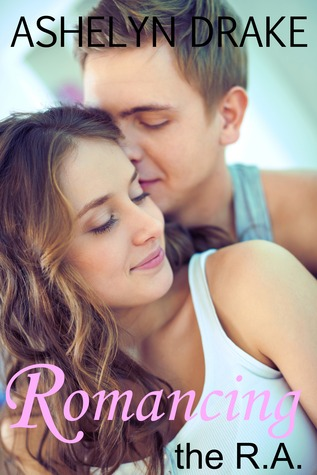 Romancing the R.A. (Campus Crush, #1)