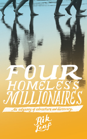 Four Homeless Millionaires - How One Family Found Riches By Leaving Everything Behind