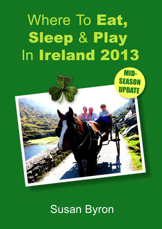 Where to Eat, Sleep & Play in Ireland 2013
