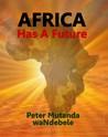 Africa Has a Future by Peter Mutanda