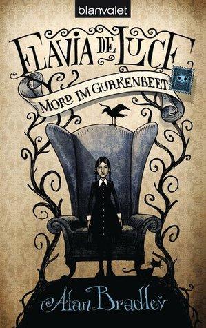 Mord im Gurkenbeet (Flavia de Luce, #1)
