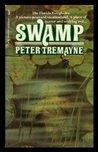 Swamp by Peter Tremayne