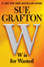 W is for Wasted (Kinsey Millhone, #23) by Sue Grafton