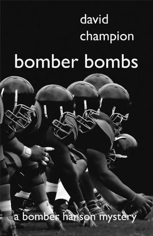 Bomber Bombs (Bomber Hanson, #9)