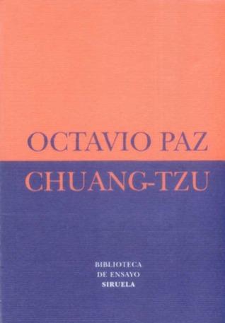 Chuang-Tzu por Zhuangzi, Chuang-Tzu, Octavio Paz