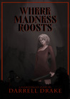 Where Madness Roosts by Darrell Drake