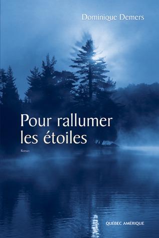 Pour rallumer les étoiles by Dominique Demers