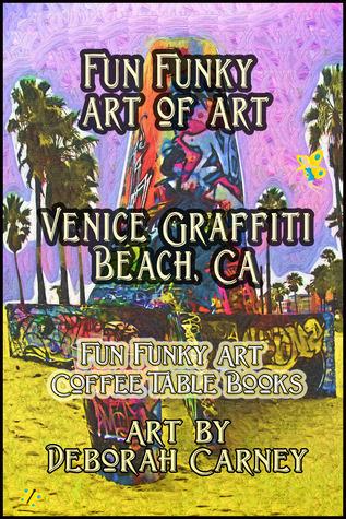 Fun Funky Art of Art: Venice Graffiti Beach