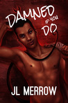 Damned If You Do by J.L. Merrow