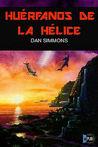 Huérfanos de la hélice by Dan Simmons