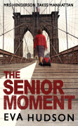 The Senior Moment by Eva Hudson