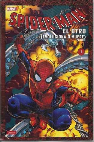 Coleccionable Clarín Spider-Man #1: El otro (evoluciona o muere) parte 1 (Coleccionable Clarín Spider-Man, #1)
