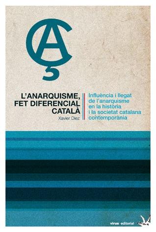 L'anarquisme, fet diferencial català: Influència i llegat de l'anarquisme en la història i la societat catalana contemporània