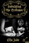 Indulging the Professor by Ella Jade