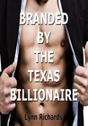 Branded by the Texas Billionaire by Lynn Richards