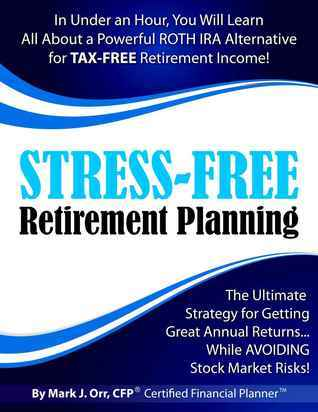 stress free retirement planning by mark j orr