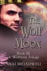 The Wolf Moon (Wolfmoon, # 3)