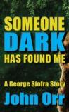 Someone Dark Has Found Me