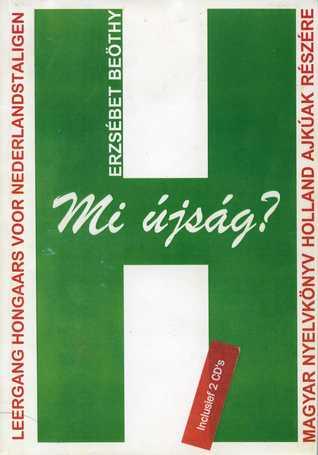 Mi újság? Leergang Hongaars voor Nederlandstaligen