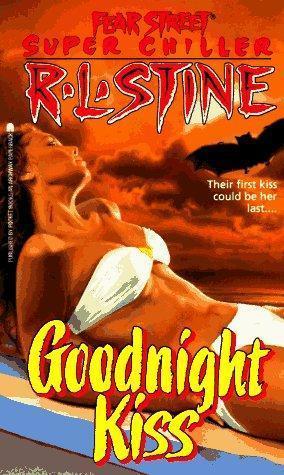 Goodnight Kiss (Goodnight Kiss, #1: Fear Street Super Chiller, #3)