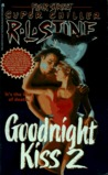 Goodnight Kiss 2 (Fear Street Superchiller, #10)