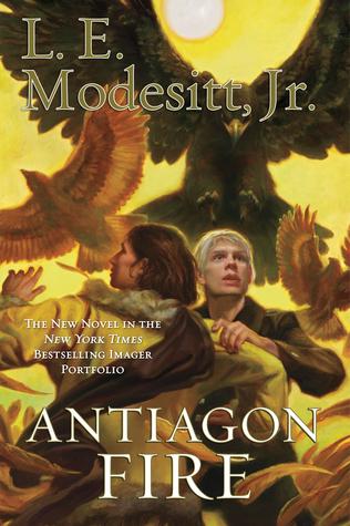 Antiagon Fire by L.E. Modesitt Jr.
