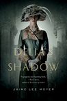 Delia's Shadow by Jaime Lee Moyer