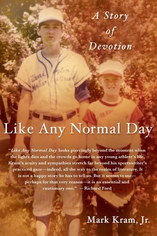 Like Any Normal Day by Mark Kram Jr.